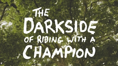 THE DARK SIDE OF RIDING WITH A CHAMPION - FULL FILM
